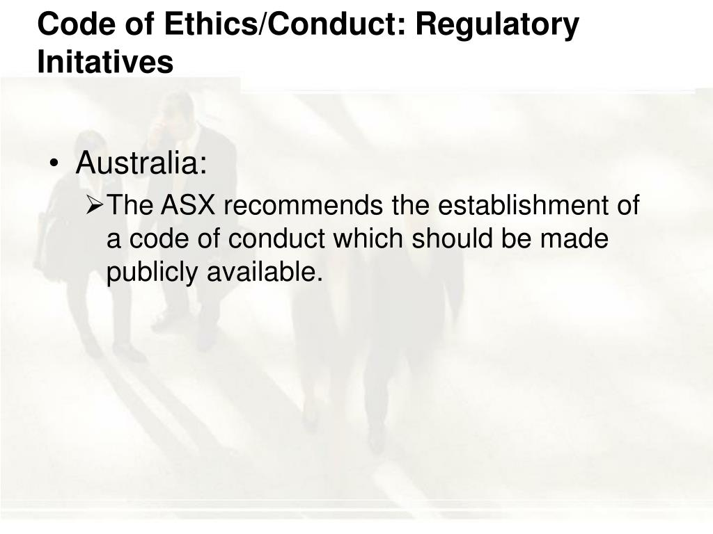 Code of Ethics/Conduct: Regulatory Initatives