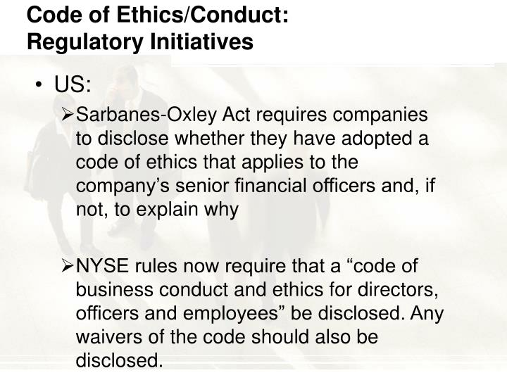 Code of ethics conduct regulatory initiatives