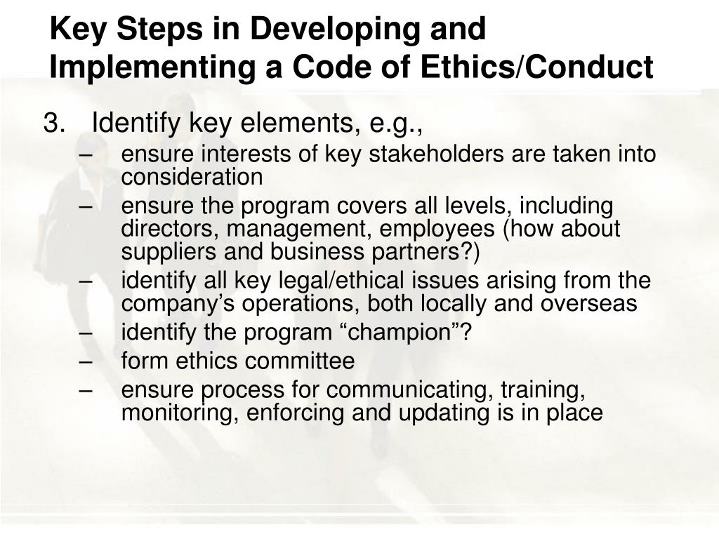 Key Steps in Developing and Implementing a Code of Ethics/Conduct