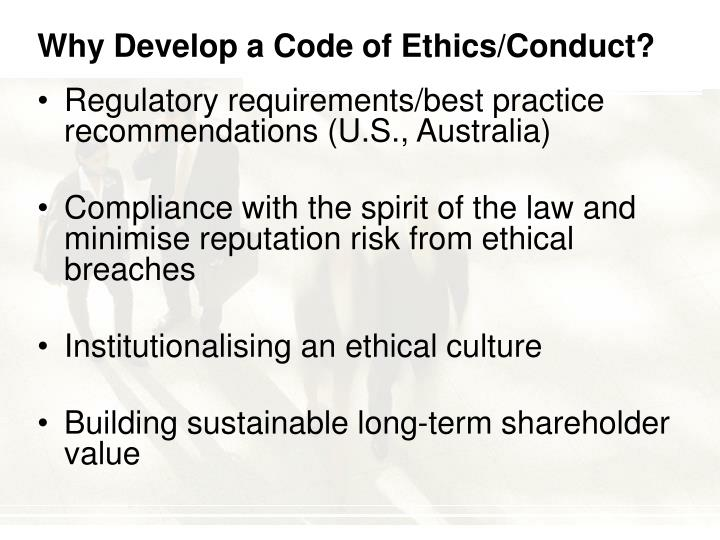 Why develop a code of ethics conduct