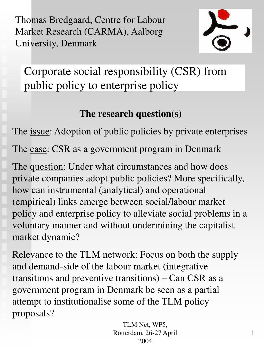 Corporate social responsibility (CSR) from public policy to enterprise policy