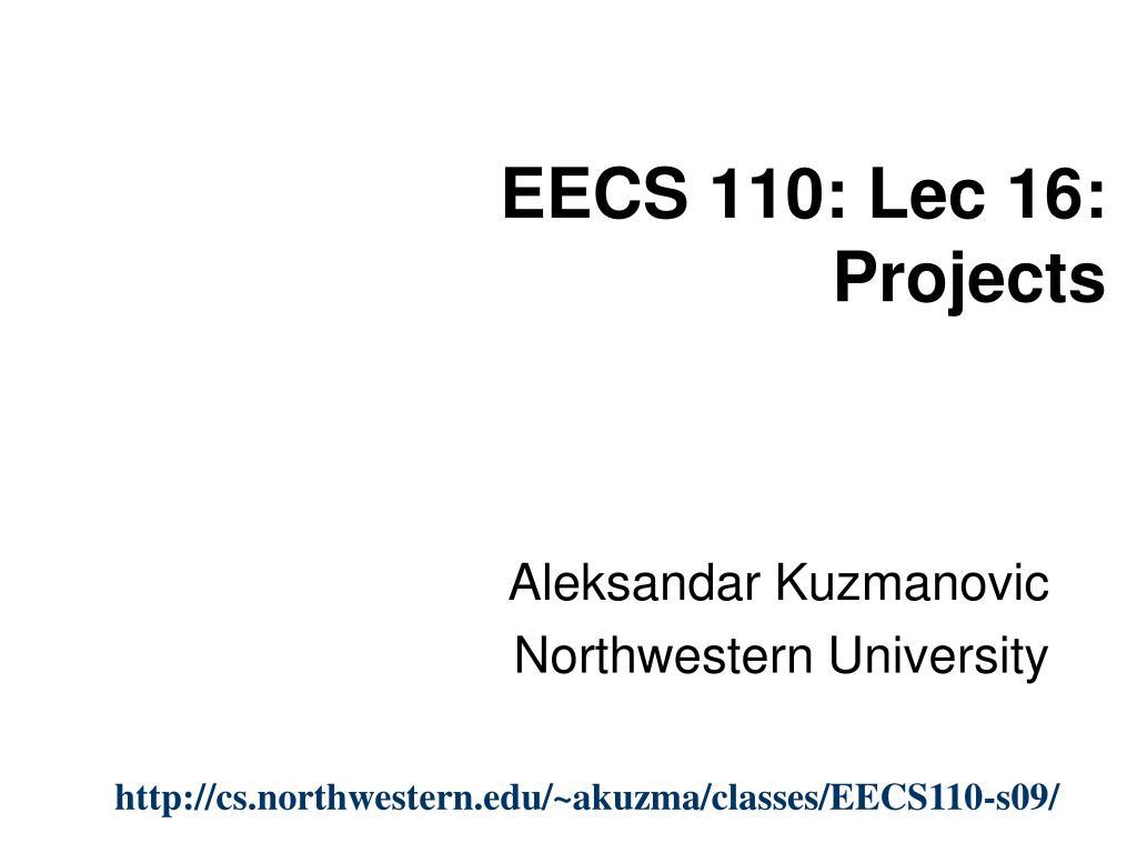 EECS 110: Lec 16: