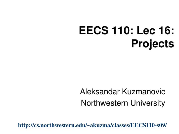 Eecs 110 lec 16 projects l.jpg