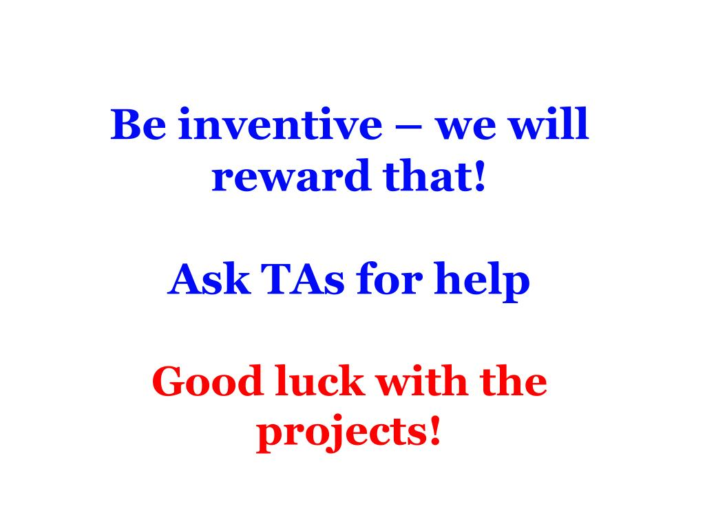 Be inventive – we will reward that!