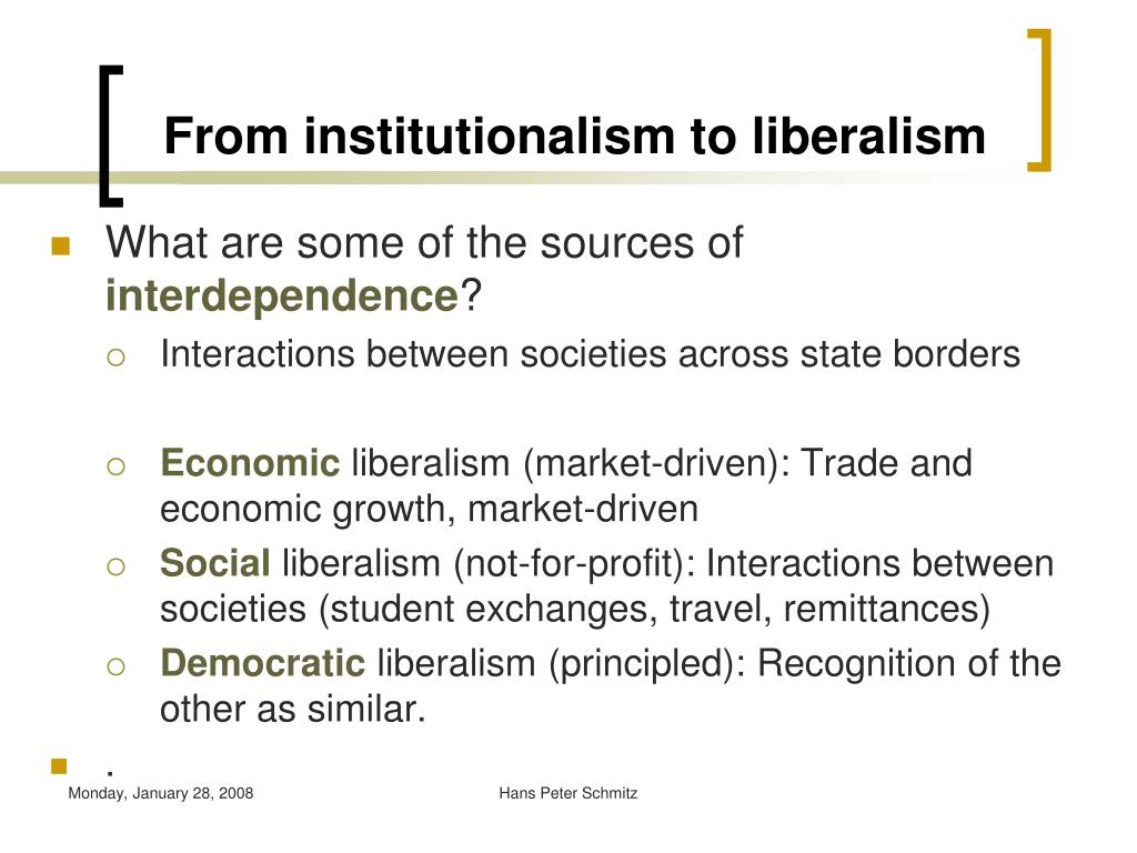 complex interdependence neo liberalism Liberalism and neoliberalism in american foreign policy to embrace 'complex interdependence' and to applaud social diversity2 these rather nebulous.