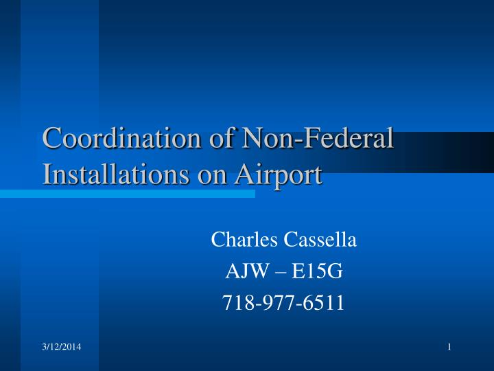 Coordination of non federal installations on airport l.jpg