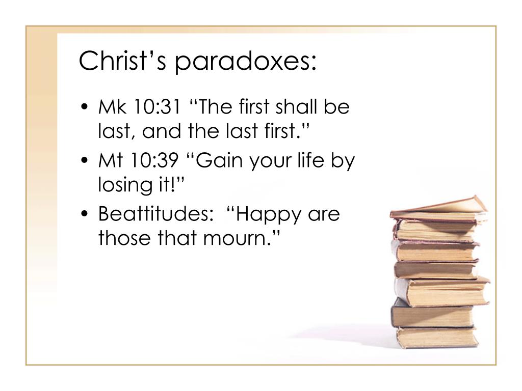 Christ's paradoxes: