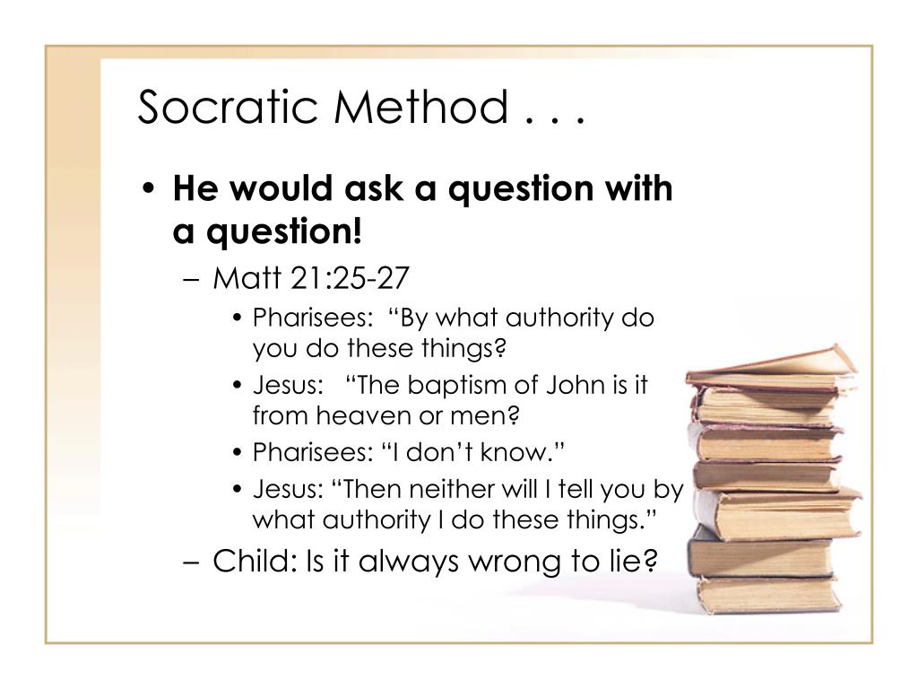 Socratic Method . . .