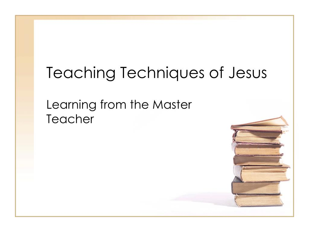Teaching Techniques of Jesus