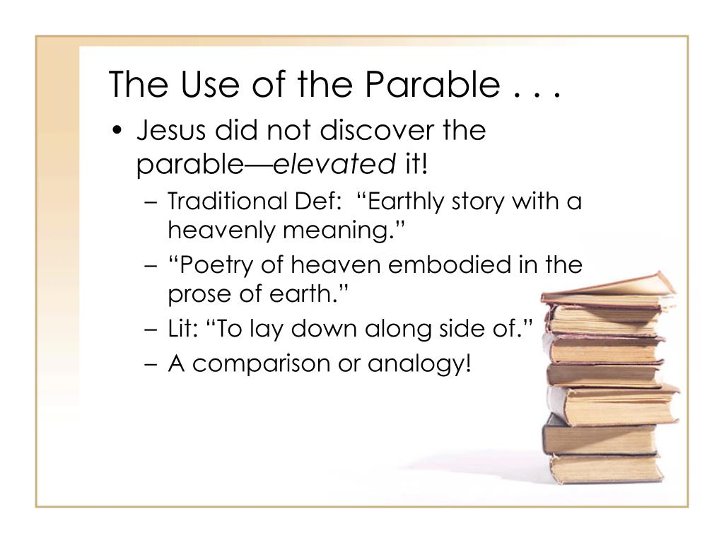 The Use of the Parable . . .