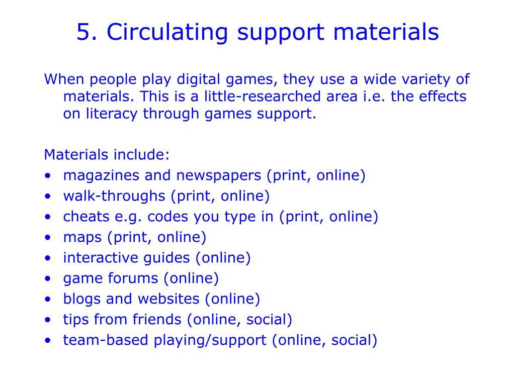 5. Circulating support materials