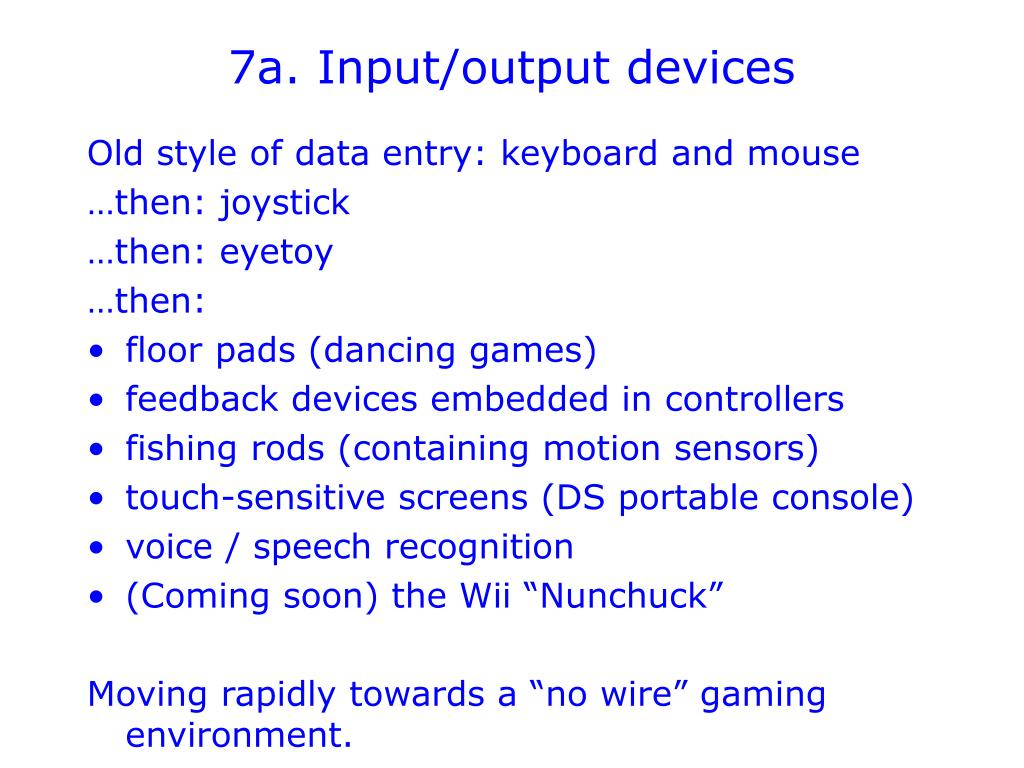 7a. Input/output devices