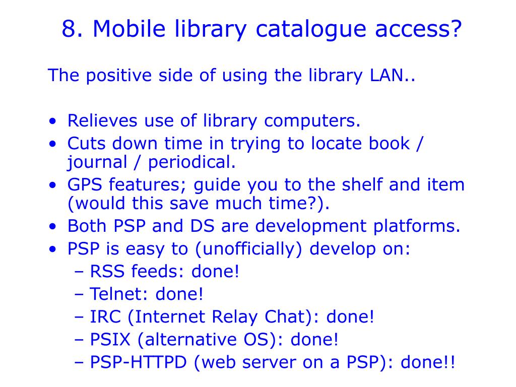 8. Mobile library catalogue access?