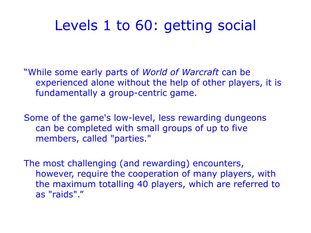 Levels 1 to 60: getting social