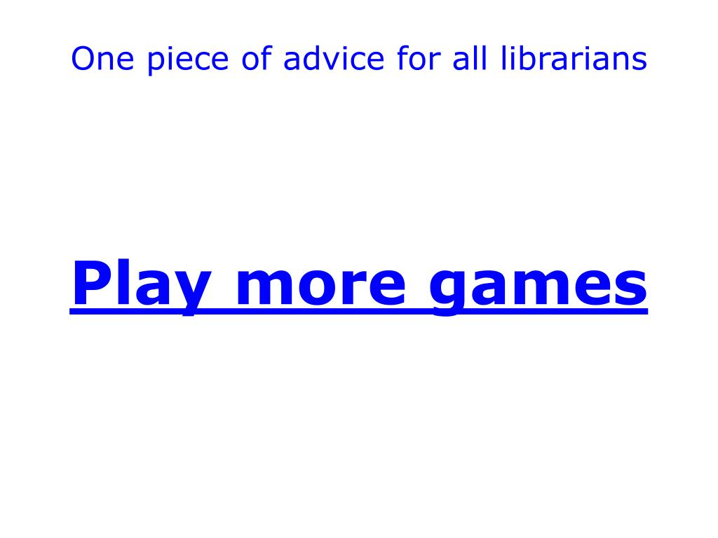 One piece of advice for all librarians