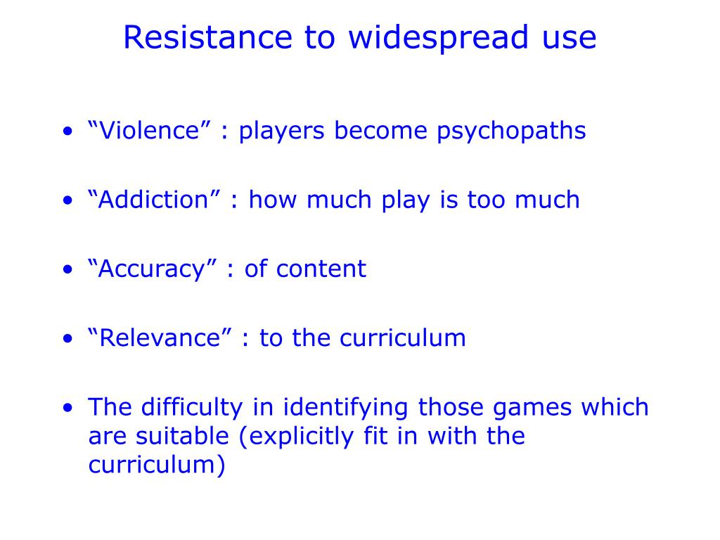 Resistance to widespread use