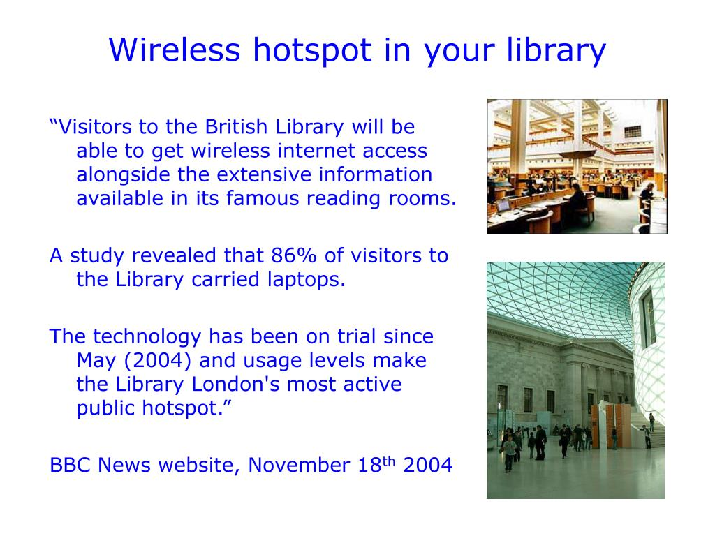 Wireless hotspot in your library