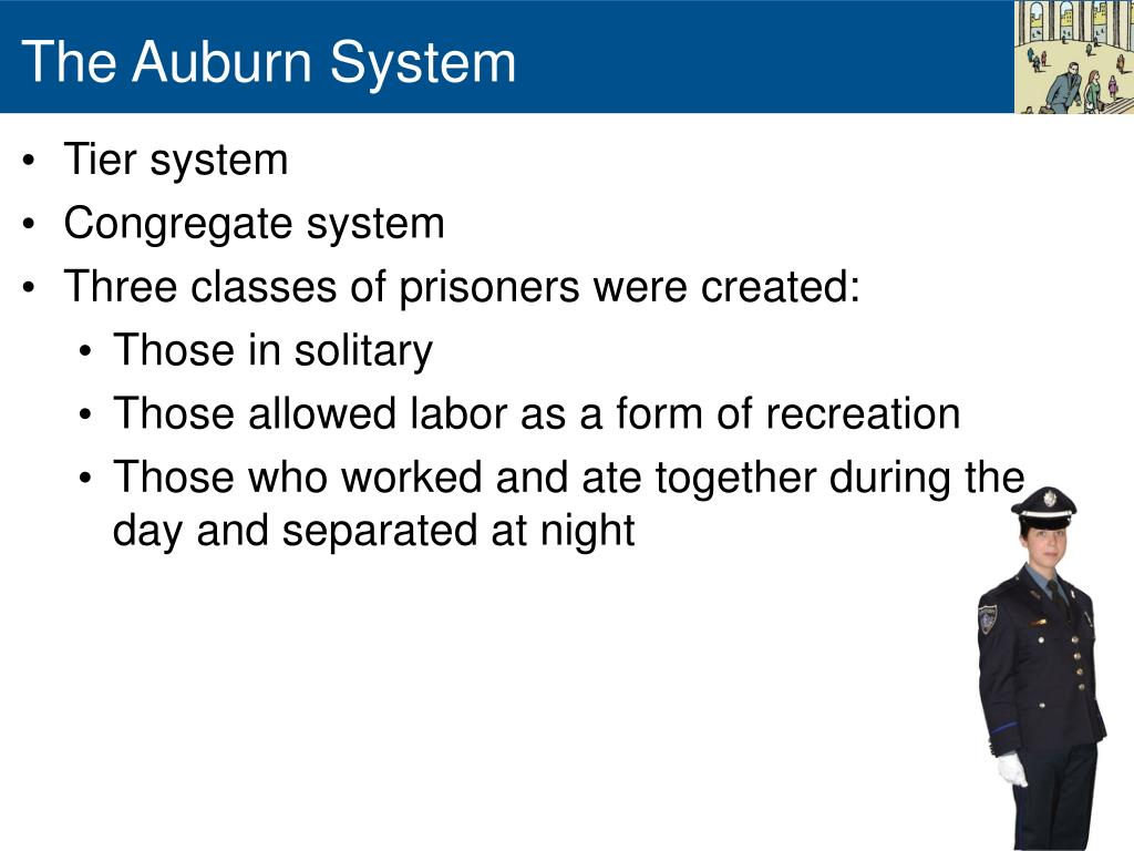 compare and contrast pennsylvania and auburn system The system of prison discipline using isolation or solitary confinement with both a  work  was a hybrid of pennsylvania and auburn models.