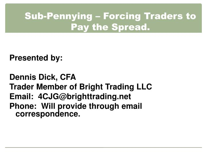 Sub pennying forcing traders to pay the spread l.jpg