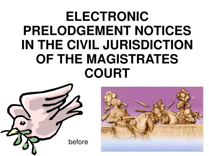 Electronic prelodgement notices in the civil jurisdiction of the magistrates court