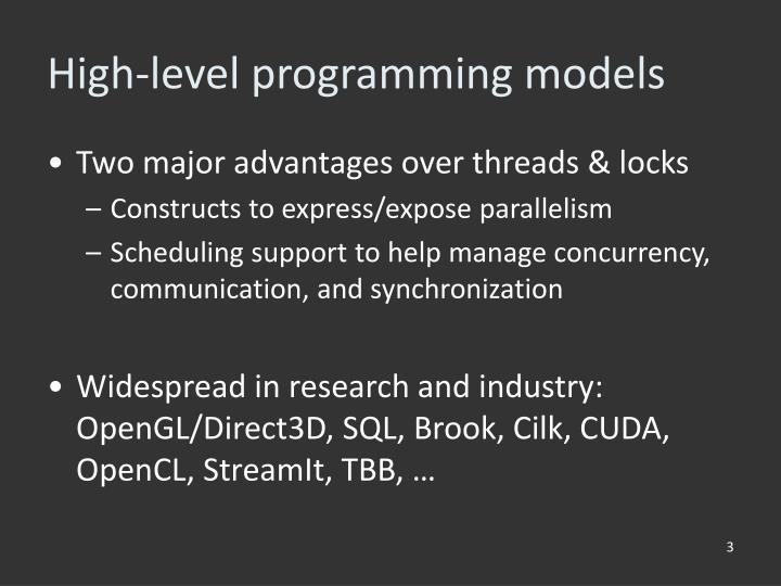 High level programming models