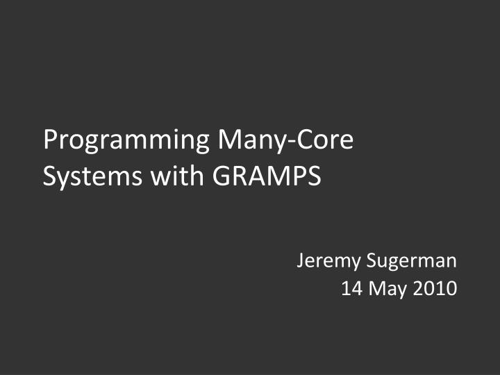 Programming many core systems with gramps l.jpg