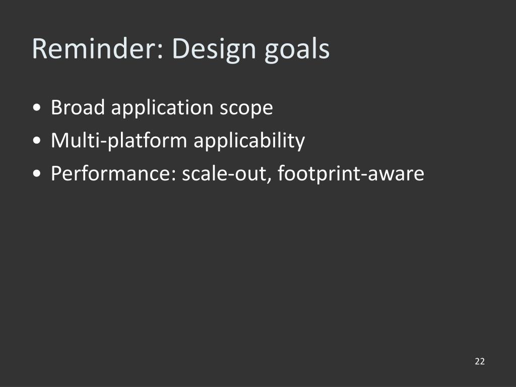 Reminder: Design goals