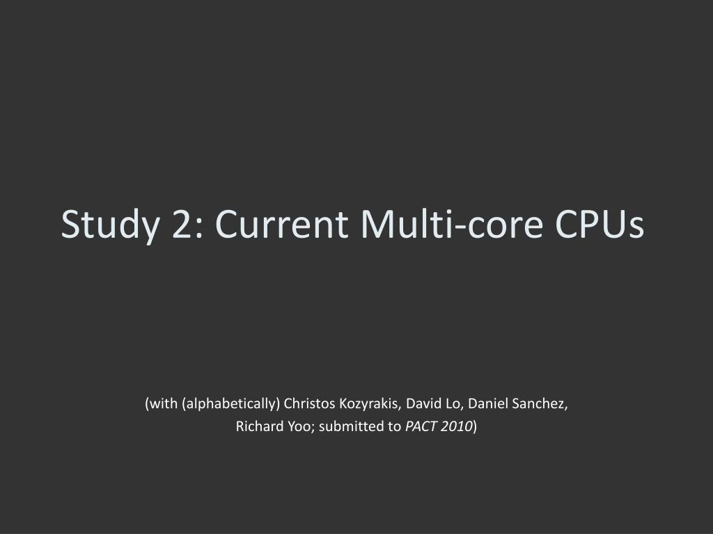 Study 2: Current Multi-core CPUs
