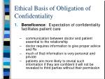 ethical basis of obligation of confidentiality