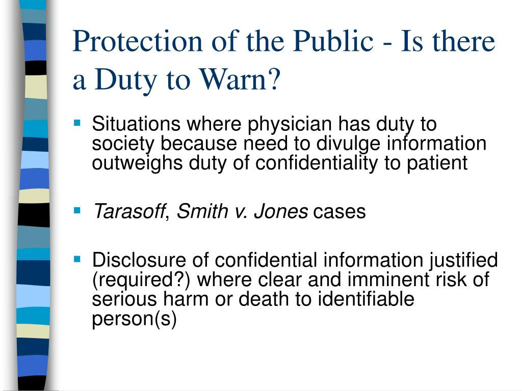 Protection of the Public - Is there a Duty to Warn?