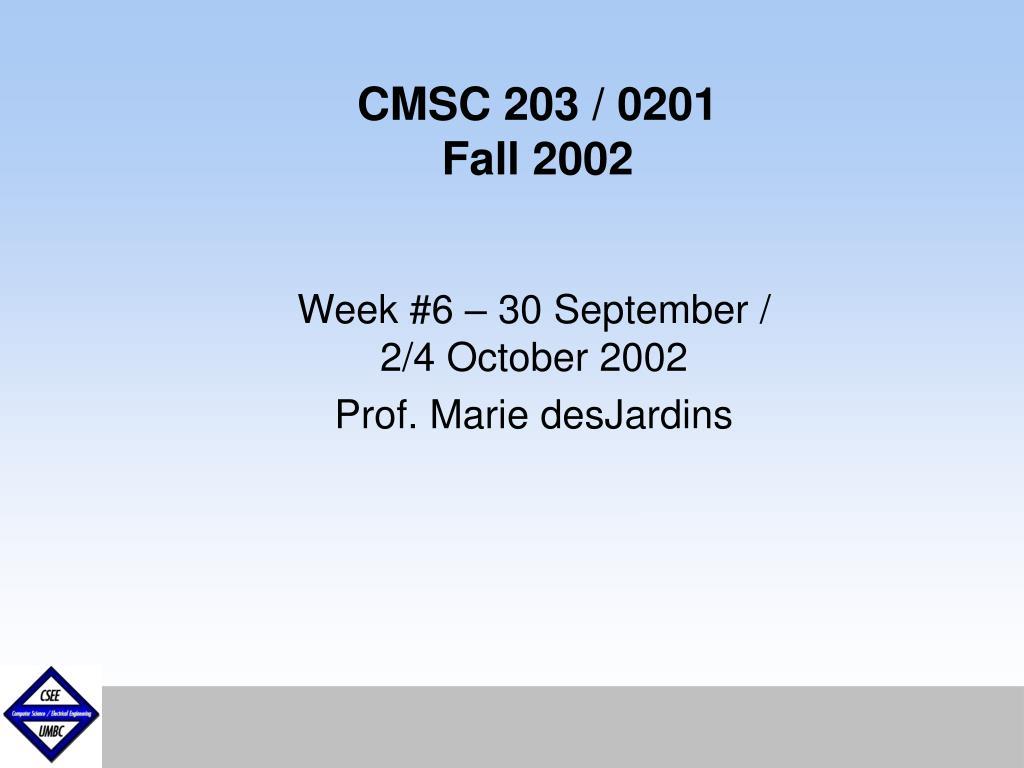 CMSC 203 / 0201