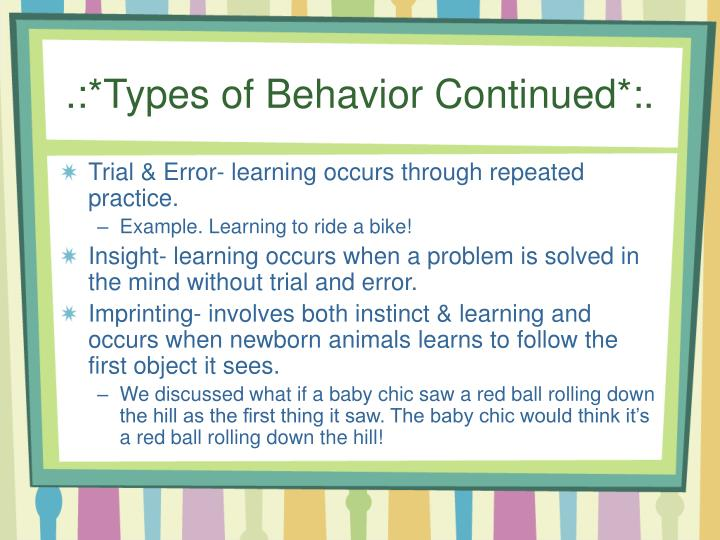 .:*Types of Behavior Continued*:.