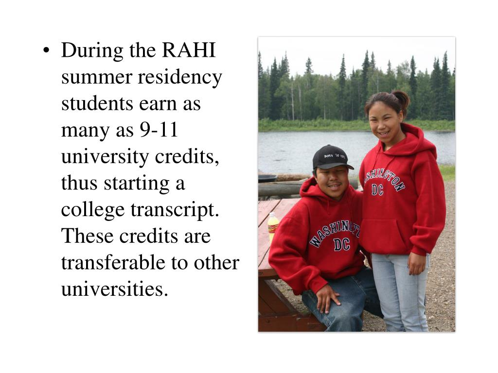 During the RAHI summer residency students earn as many as 9-11 university credits, thus starting a college transcript.  These credits are transferable to other universities.