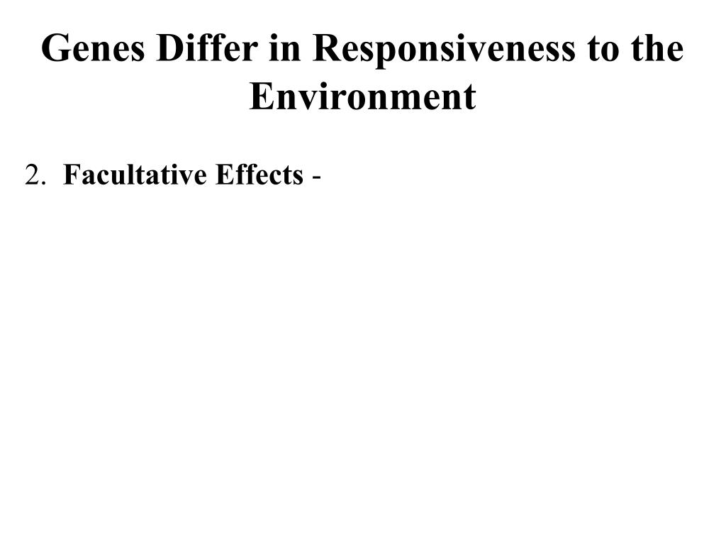 Genes Differ in Responsiveness to the Environment