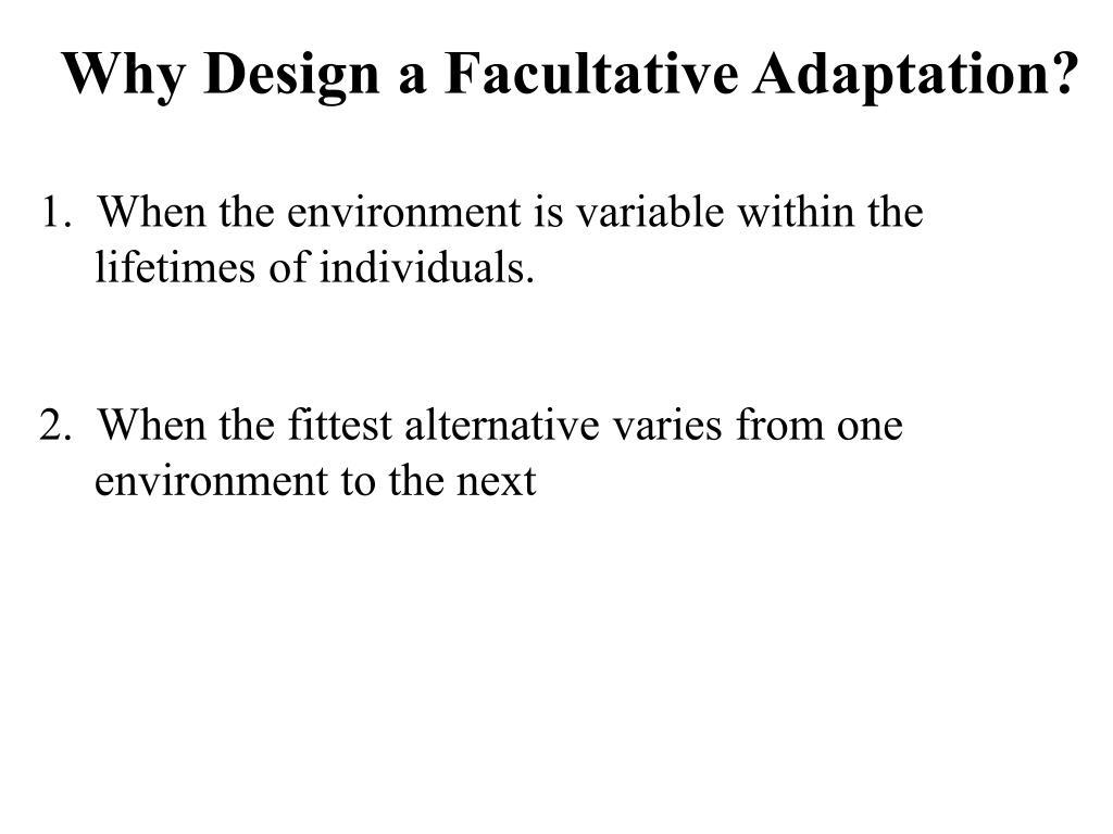 Why Design a Facultative Adaptation?