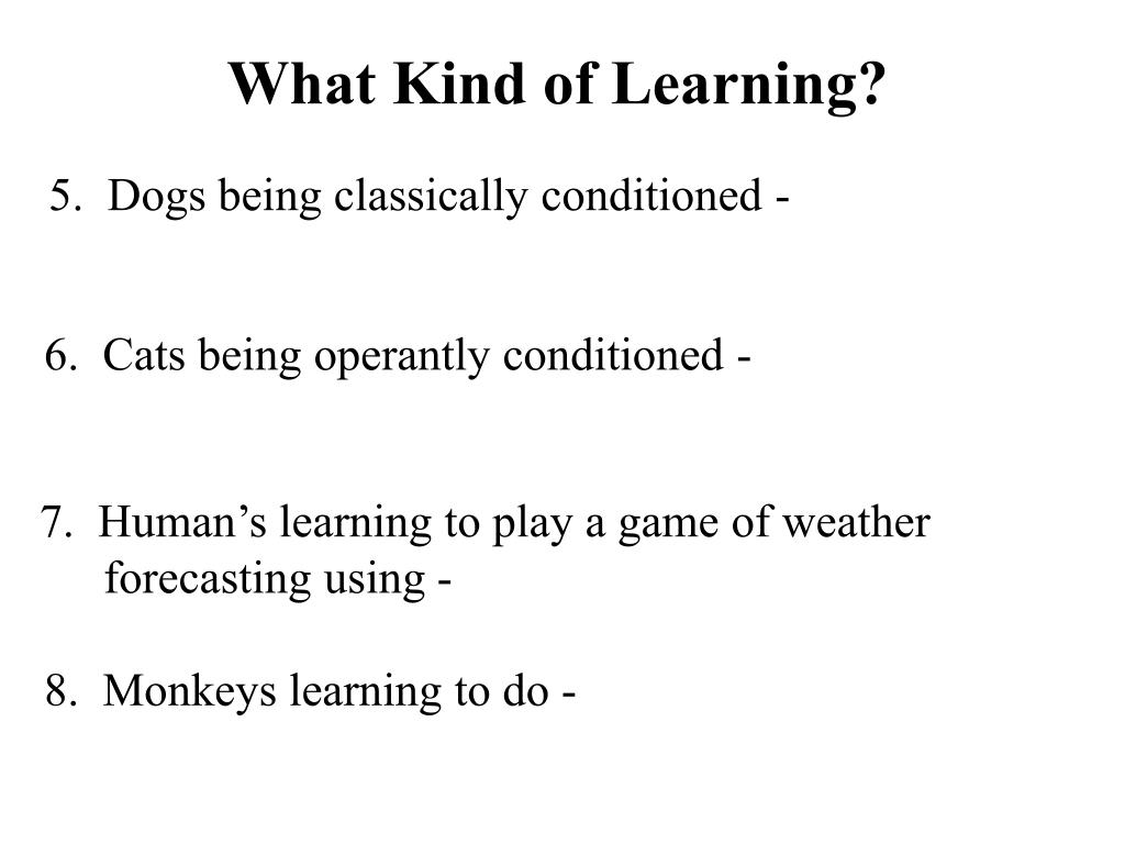 What Kind of Learning?