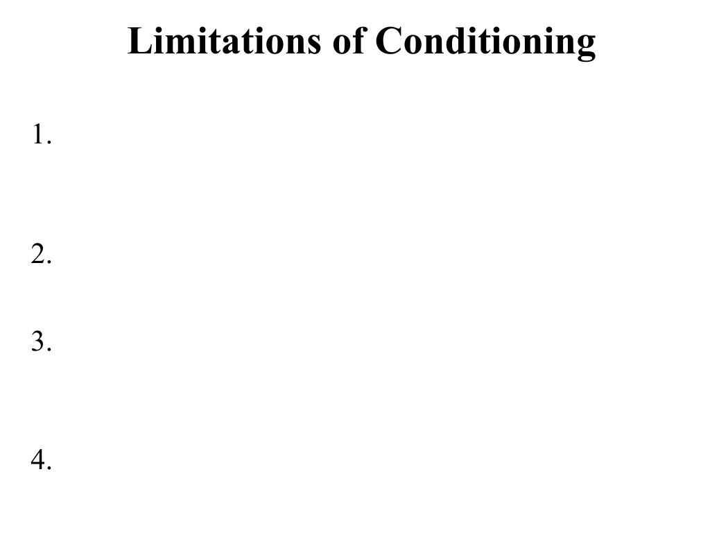Limitations of Conditioning