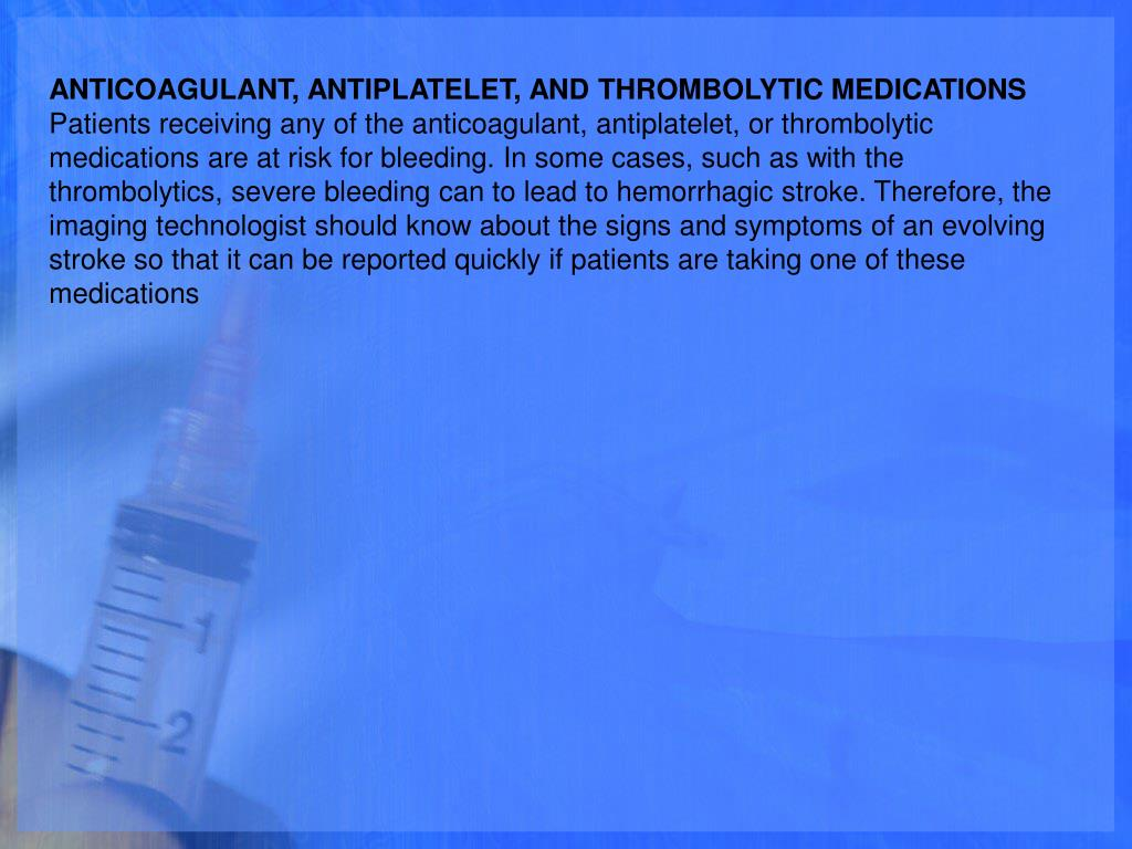 ANTICOAGULANT, ANTIPLATELET, AND THROMBOLYTIC MEDICATIONS