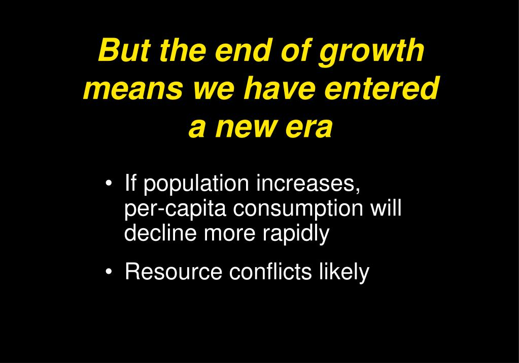 But the end of growth