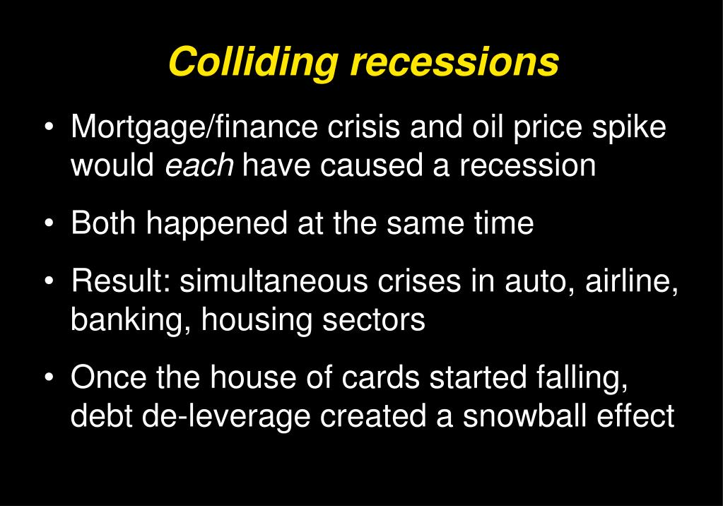 Colliding recessions