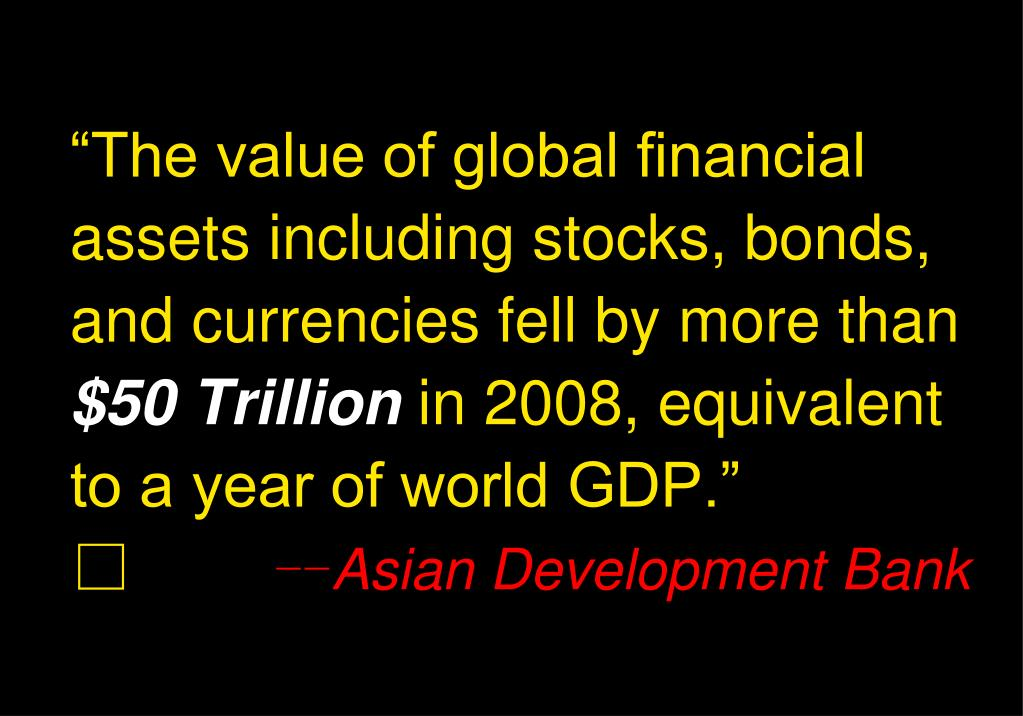 """""""The value of global financial assets including stocks, bonds, and currencies fell by more than"""