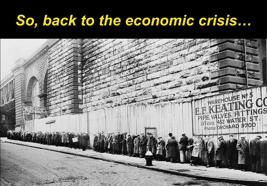 So, back to the economic crisis…