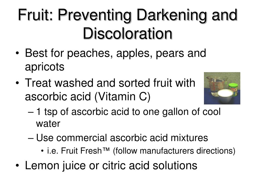 Fruit: Preventing Darkening and Discoloration