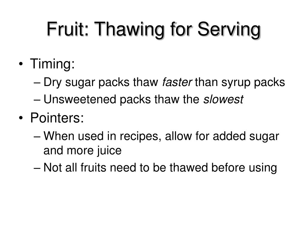 Fruit: Thawing for Serving