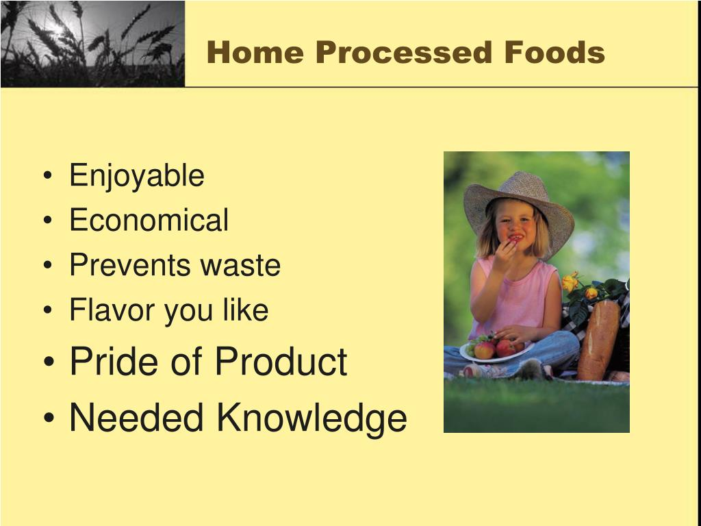 Home Processed Foods