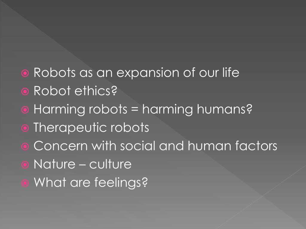 Robots as an expansion of our life