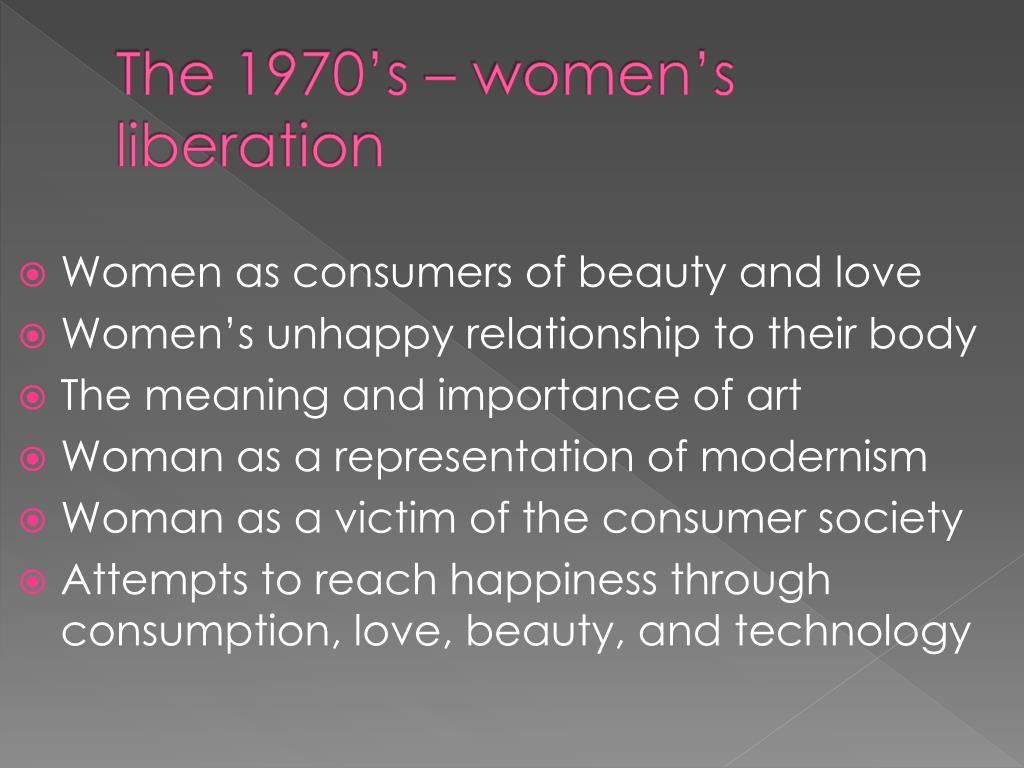 The 1970's – women's liberation