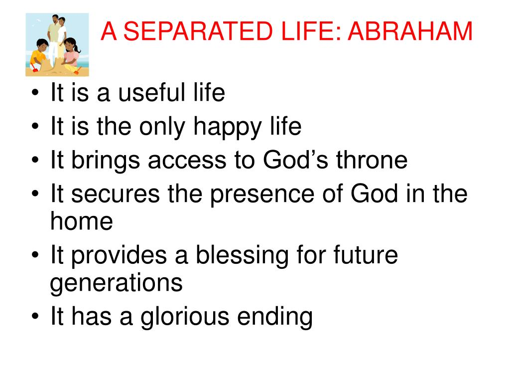 A SEPARATED LIFE: ABRAHAM