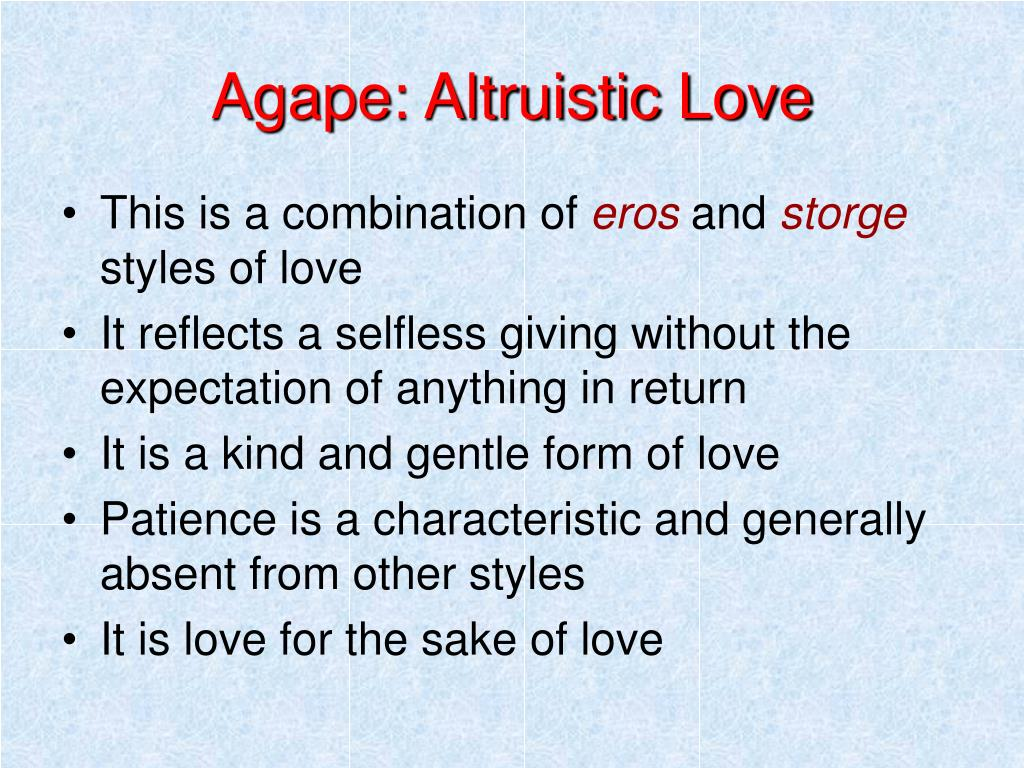Agape: Altruistic Love
