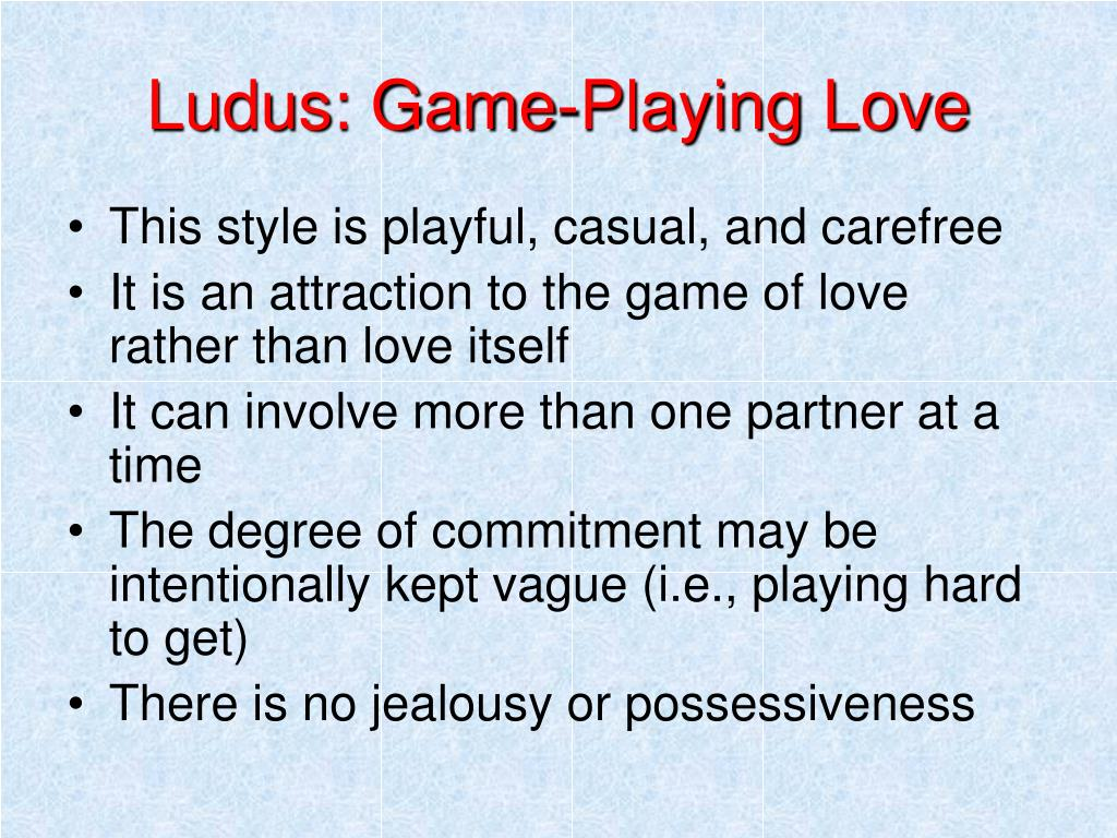 Ludus: Game-Playing Love